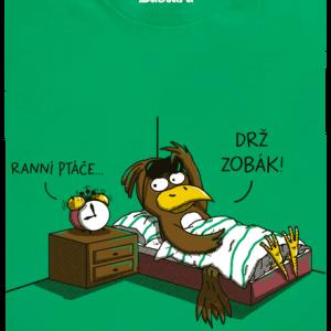 Bastard Ranní ptáče detské tričko